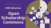 Virtual Launch - Open Scholarship Commons